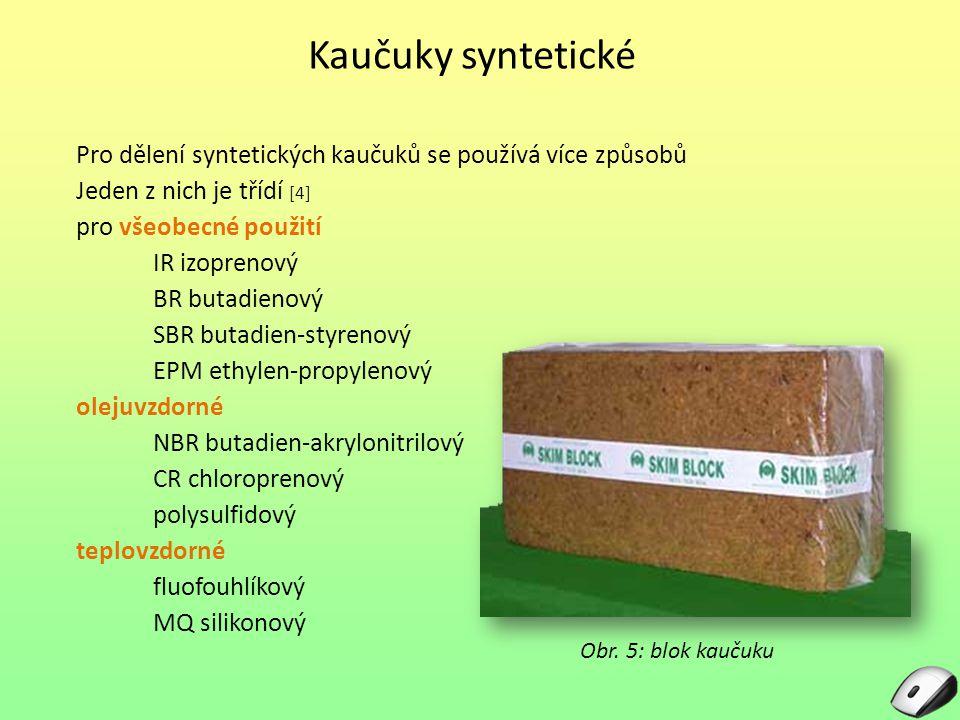 Kaučuky syntetické Pro dělení syntetických kaučuků se používá více způsobů. Jeden z nich je třídí [4]